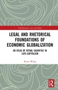 Legal and Rhetorical Foundations of Economic Globalization