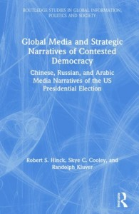 Global Media and Strategic Narratives of Contested Democracy