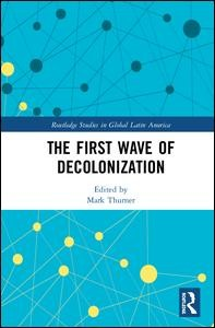 The First Wave of Decolonization