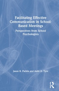 Facilitating Effective Communication in School-Based Meetings