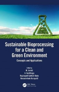Sustainable Bioprocessing for a Clean and Green Environment