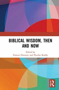 Biblical Wisdom, Then and Now
