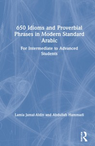 650 Idioms and Proverbial Phrases in Modern Standard Arabic