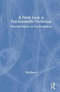 Fresh Look at Psychoanalytic Technique