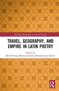 Travel, Geography, and Empire in Latin Poetry