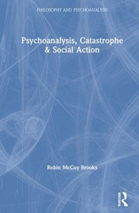 Psychoanalysis, Catastrophe & Social Action