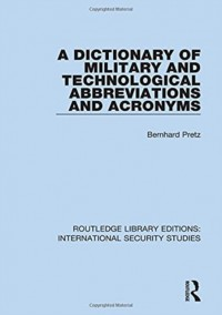 A Dictionary of Military and Technological Abbreviations and Acronyms