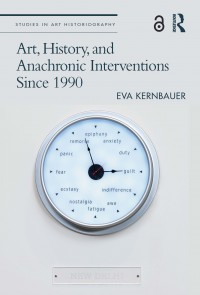 Art, History, and Anachronic Interventions Since 1990