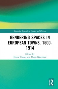 Gendering Spaces in European Towns, 1500-1914