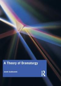 A Theory of Dramaturgy