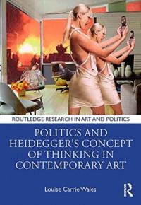 Politics and Heidegger's Concept of Thinking in Contemporary Art