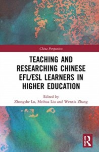 Teaching and Researching Chinese EFL/ESL Learners in Higher Education