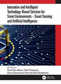 Innovative and Intelligent Technology-Based Services For Smart Environments - Smart Sensing and Artificial Intelligence