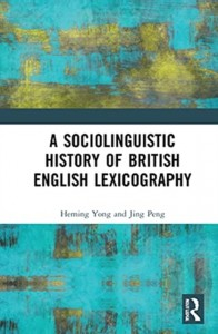 A Sociolinguistic History of British English Lexicography