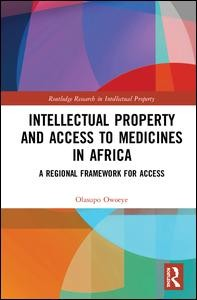 Intellectual Property and Access to Medicines in Africa