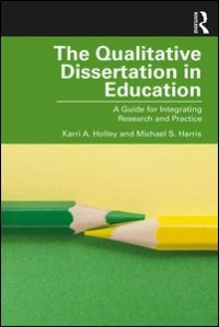 The Qualitative Dissertation in Education