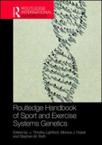 Routledge Handbook of Sport and Exercise Systems Genetics