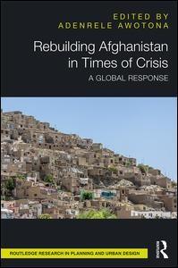 Rebuilding Afghanistan in Times of Crisis