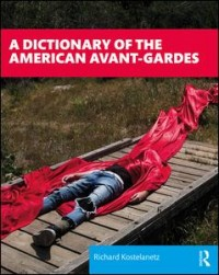 A Dictionary of the American Avant-Gardes