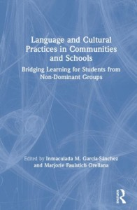 Language and Cultural Practices in Communities and Schools
