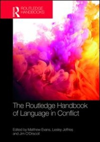 The Routledge Handbook of Language in Conflict