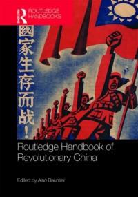 Routledge Handbook of Revolutionary China