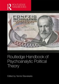 Routledge Handbook of Psychoanalytic Political Theory
