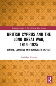 British Cyprus and the Long Great War, 1914-1925