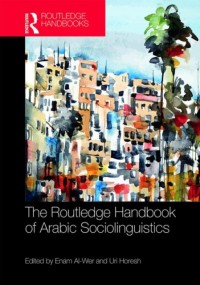 The Routledge Handbook of Arabic Sociolinguistics