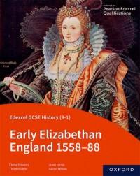 Edexcel GCSE History (9-1): Early Elizabethan England 1558-88 Student Book