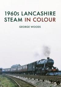 1960s Lancashire Steam in Colour