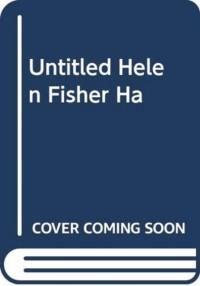 UNTITLED HELEN FISHER HA