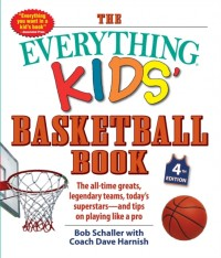 The Everything Kids' Basketball Book, 4th Edition