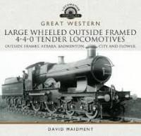 Great Western Large Wheeled Outside Framed 4-4-0 Tender Locomotives