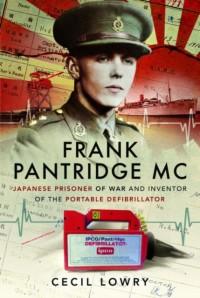 Frank Pantridge: Japanese Prisoner of War and Inventor of the Portable Defibrillator