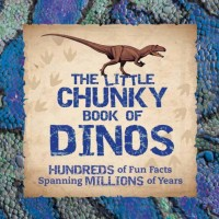Little Chunky Book of Dinosaurs