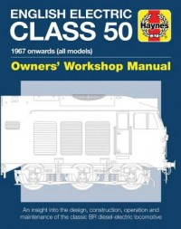 English Electric Class 50 Owners' Workshop Manual