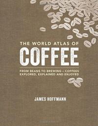 World Atlas Of: Coffee