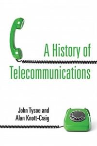 A History of Telecommunications