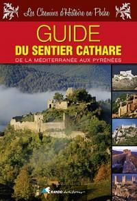 Sentier Cathare Guide de la Mediterranee aux Pyrenees