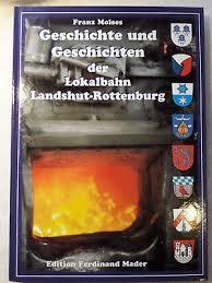 Geschichte und Geschichten der Lokalbahn Landshut-Rottenburg