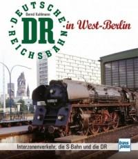 Die Deutsche Reichsbahn in West-Berlin
