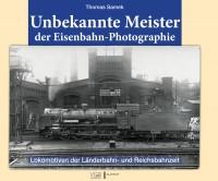 Unbekannte Meister der Eisenbahn-Photographie