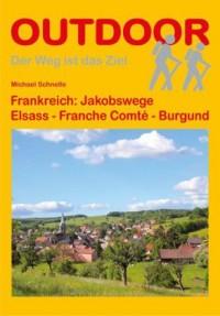 Frankreich: Jakobswege Elsass - Franche Comté - Burgund