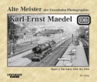 Alte Meister der Eisenbahn-Photographie: Karl-Ernst Maedel 02