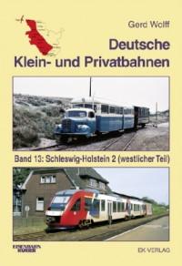 Deutsche Klein- und Privatbahnen: Schleswig-Holstein 2 (westlicher Teil)
