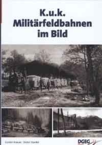 KuK Militärfeldbahnen im Bild
