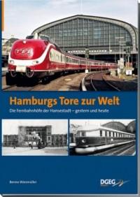 Hamburgs Tore zur Welt - die Fernbahnhöfe der Hansestadt