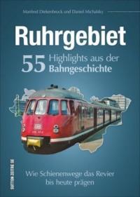 Ruhrgebiet. 55 Highlights aus