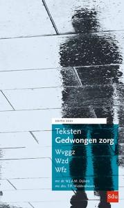 Wvggz, Wzd, Wfz.: Teksten Gedwongen zorg